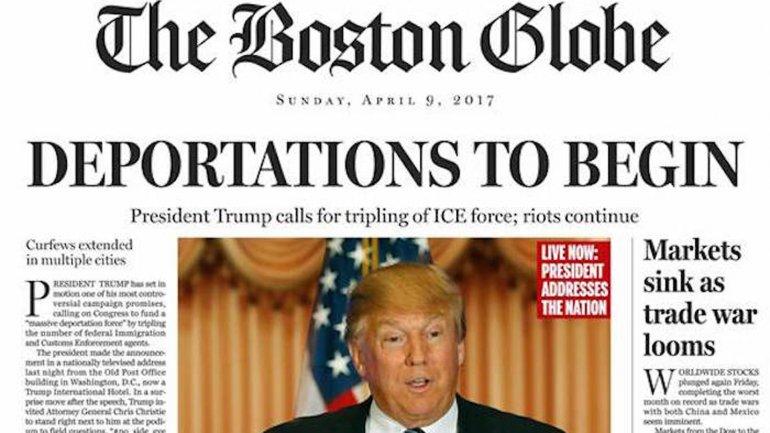 Las deportaciones van a comenzar, el título que eligió The Boston Globe para su falsa portada